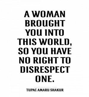 A Woman Brought You Into Disrespectful Husband Quotes