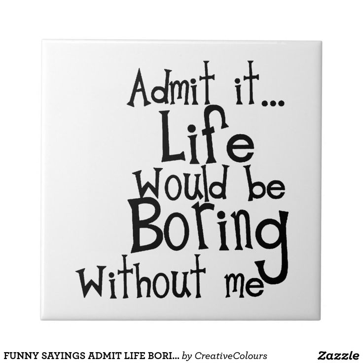 Admit It Life Would Be