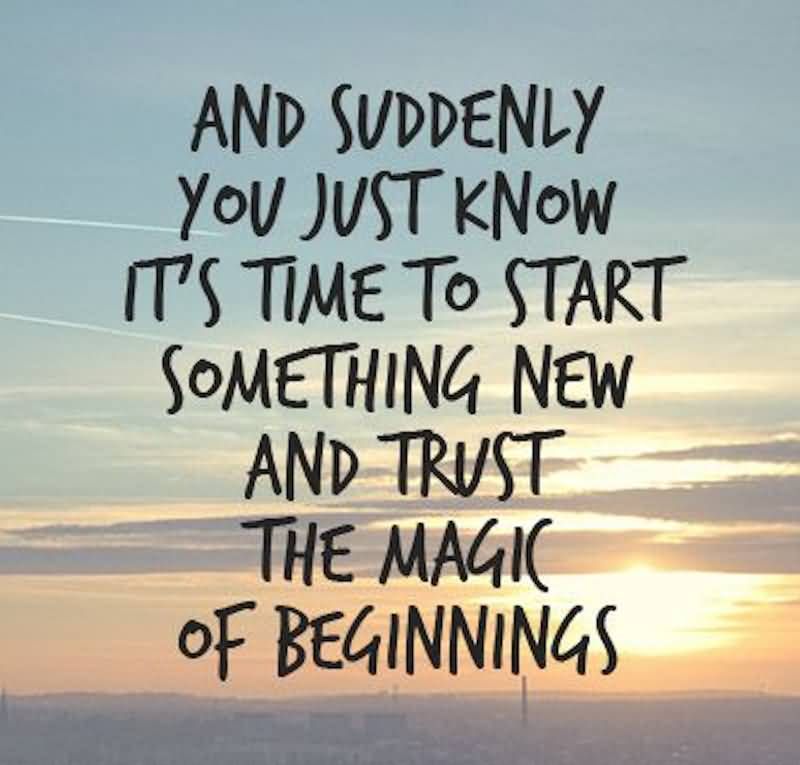 And Suddenly You Just Know New Life Quotes