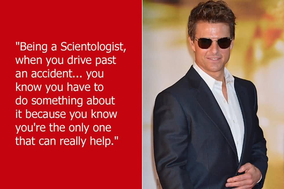Being A Scientologist When You Tom Cruise Quotes