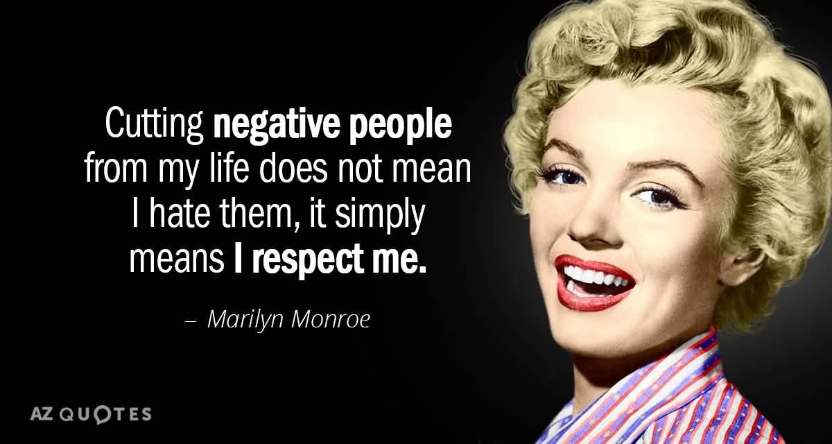 Cutting Negative People From Marilyn Monroe Quotes