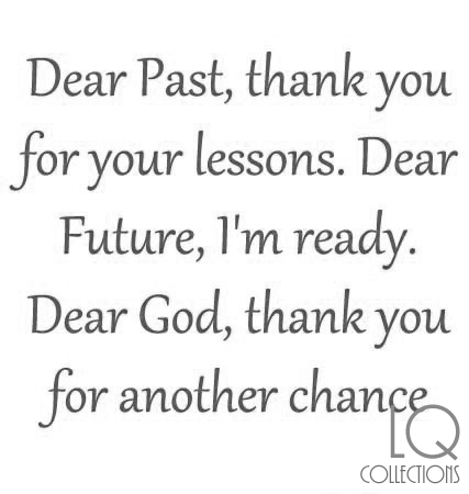 Dear Past Thank You New Life Quotes