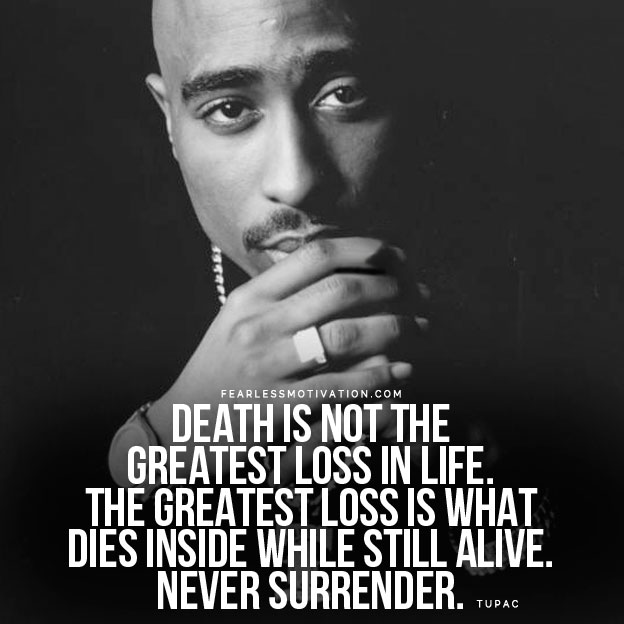 Death Is Not The Greatest Tupac Quotes