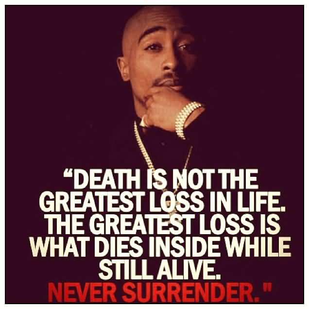 Death Is Not The Tupac Quotes