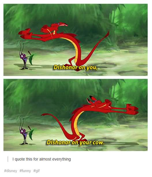 Dishonor On You Cow Mushu Quotes
