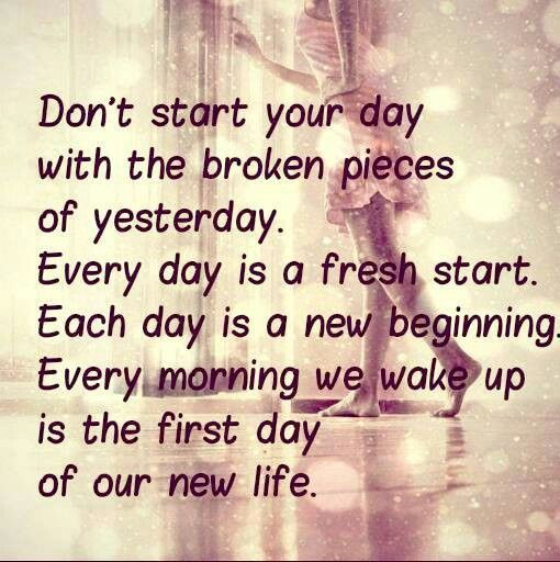 Don't Start Your Day New Life Quotes