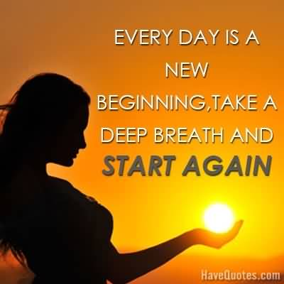 Every Day Is A New Life Quotes
