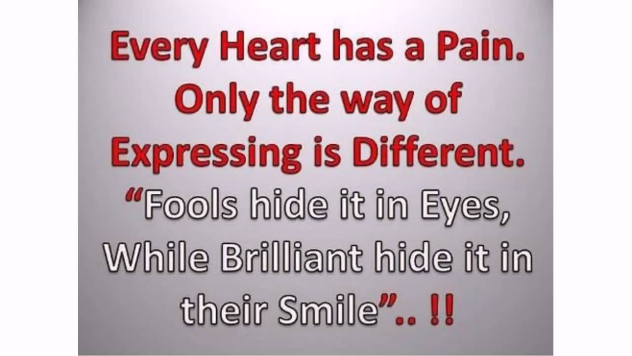 Every Heart Has A Love Pain Quotes