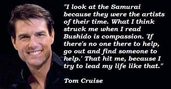 I Look At The Samurai Tom Cruise Quotes