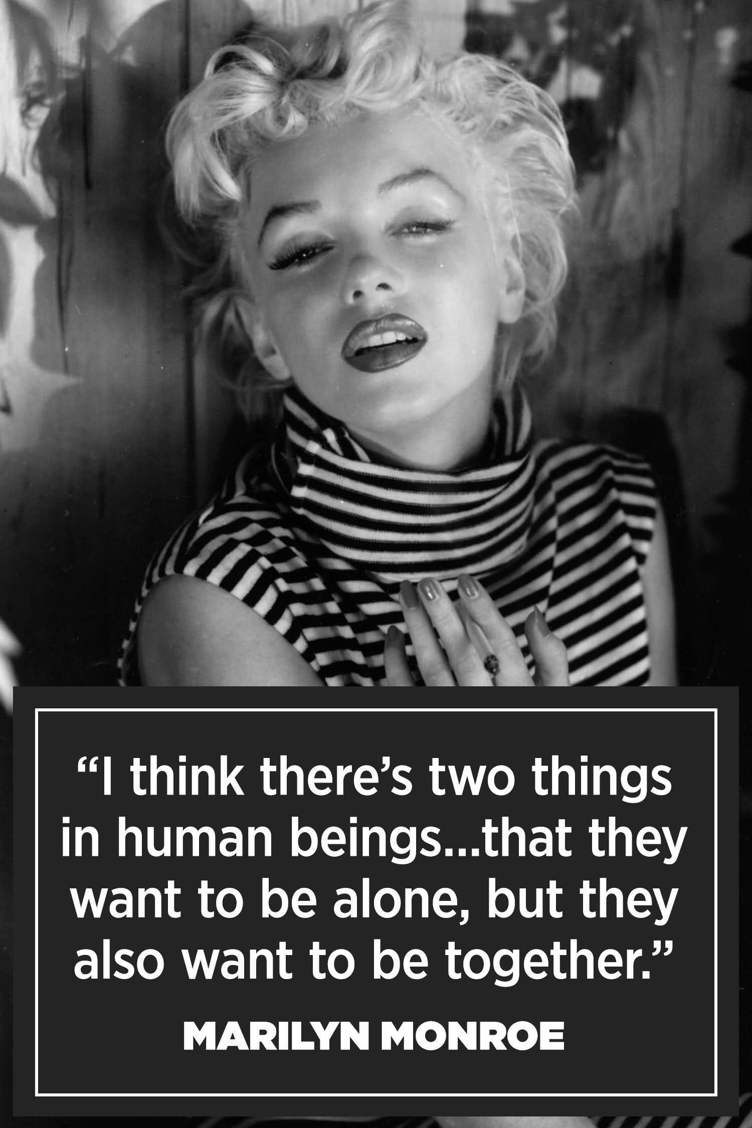 I Think There's Two Marilyn Monroe Quotes