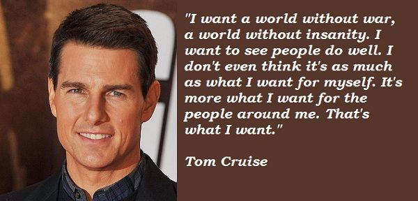 I Want A World Tom Cruise Quotes