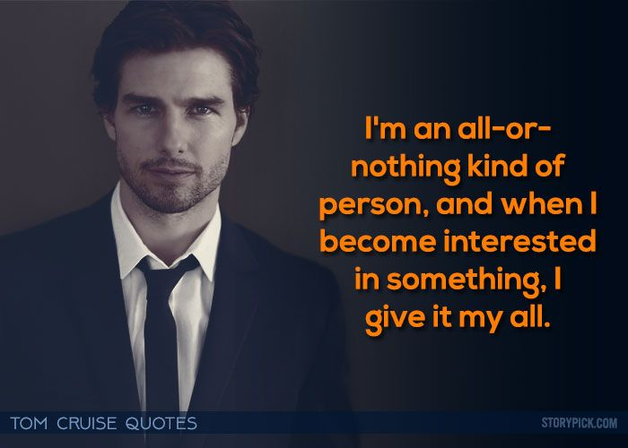 I'm An All or Nothing Kind Tom Cruise Quotes