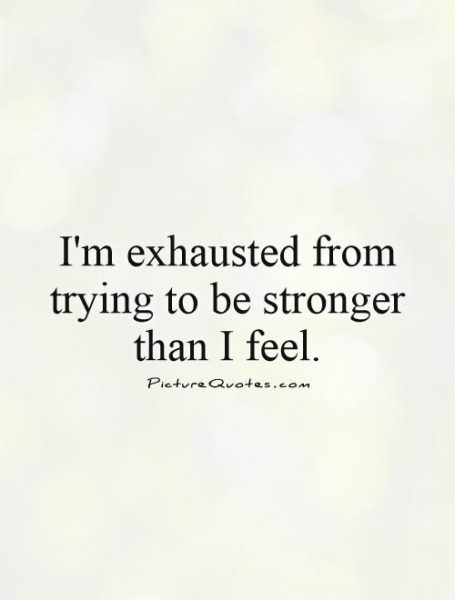 I'm Exhausted From Trying Pain Quotes