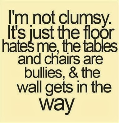 I'm Just Clumsy It's Just
