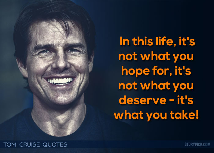 In This Life It's Tom Cruise Quotes