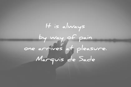 It Is Always By Pain Quotes