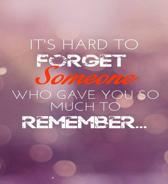 It's Hard To Forget Love Pain Quotes