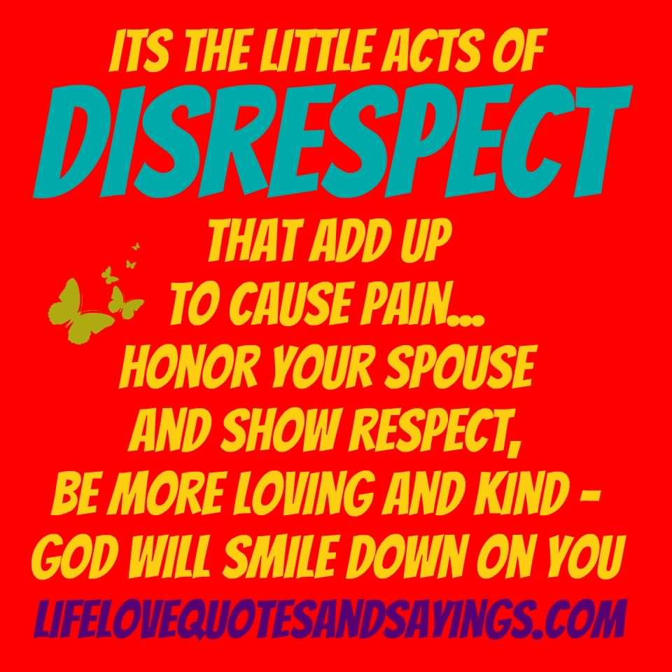 Its The LIttle Acts Of Disrespectful Husband Quotes