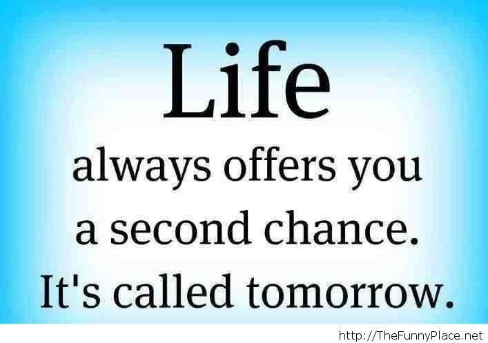 Life Always Offers You New Life Quotes