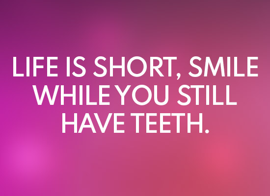 Life Is Short Smile Funny Quotes