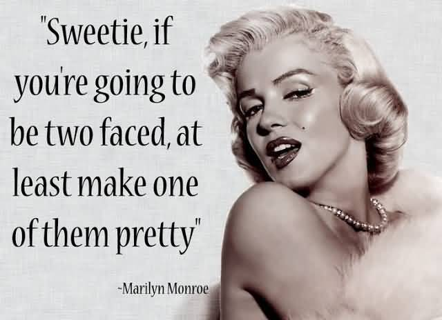 Marilyn Monroe Quotes Sweetie If You're Going