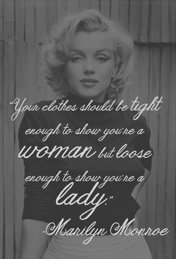 Marilyn Monroe Quotes Your Clothes Should Be