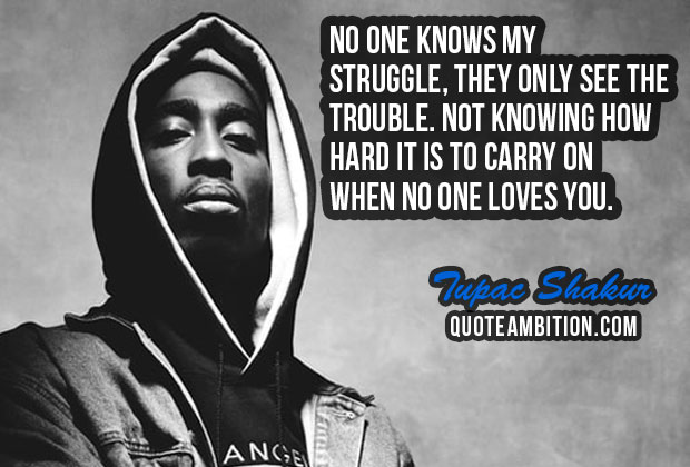 No One Knows My Tupac Quotes