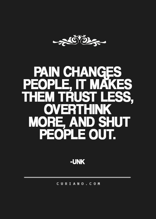 Pain Changes People It Pain Quotes