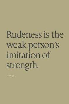 Rudeness Is The Weak Person's Imitation Disrespectful Husband Quotes