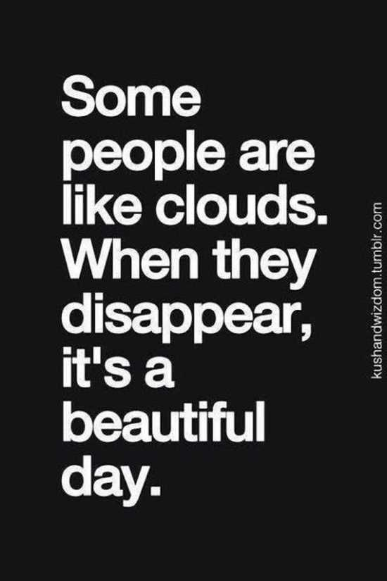 Some People Are Like Clouds Funny Quotes