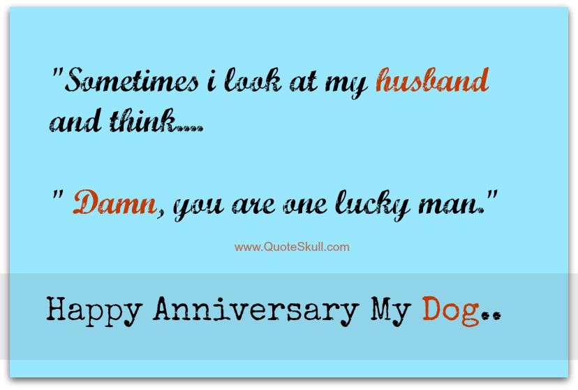 Sometimes I Look Funny Anniversary Quotes