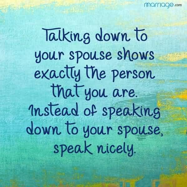 Talking Down To Your Spouse Disrespectful Husband Quotes