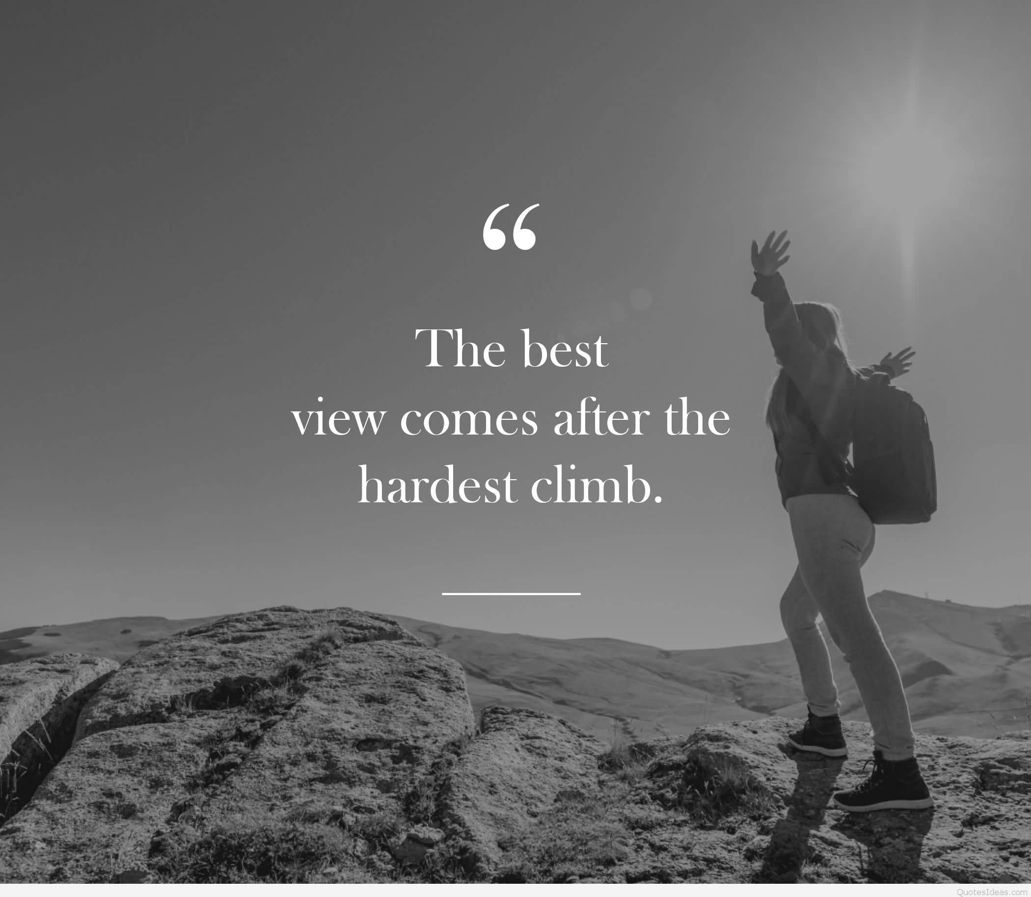 The Best View Comes New Life Quotes