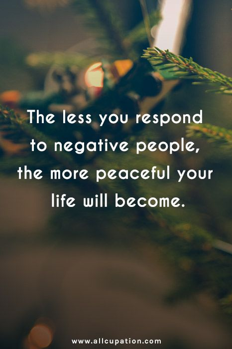 The Less You Respond New Life Quotes
