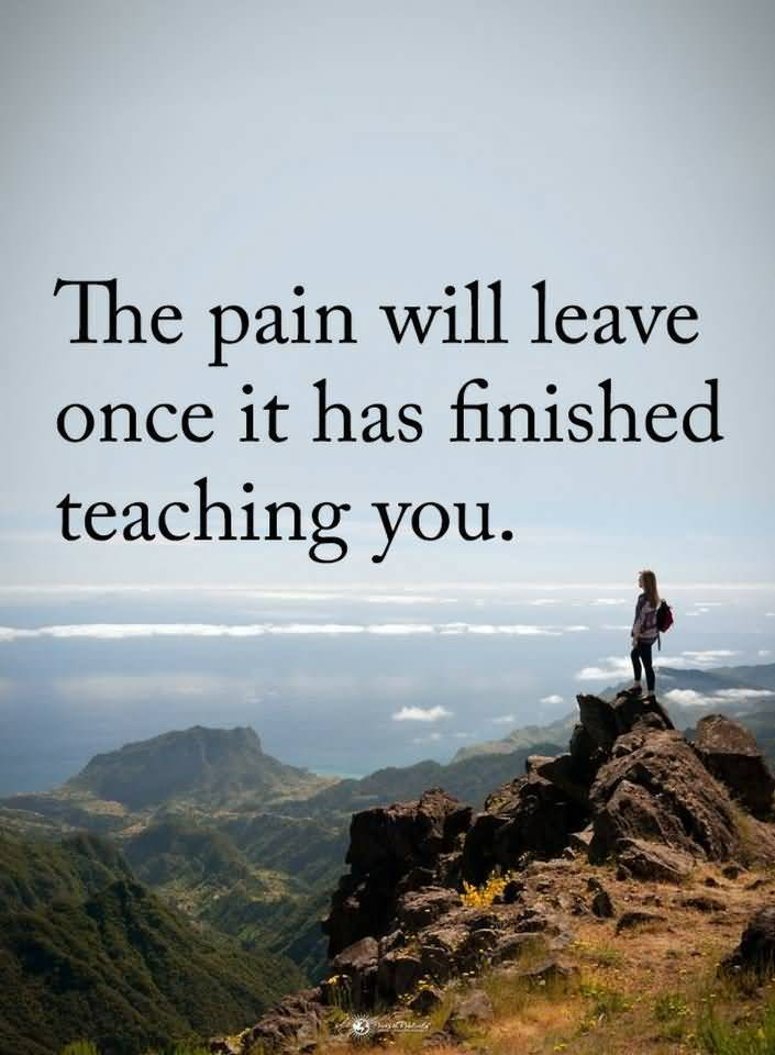 The Pain Will Leave Pain Quotes