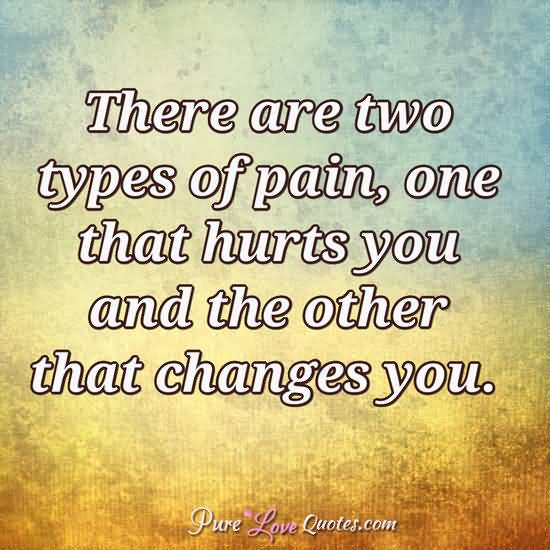 There Are Two Types Love Pain Quotes
