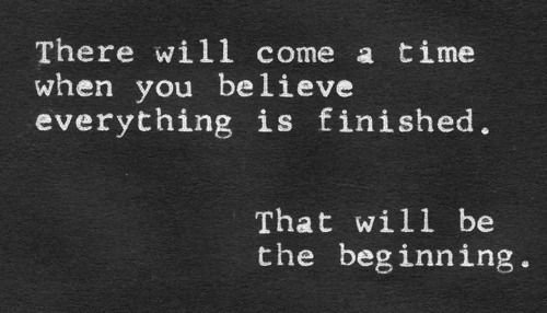 There Will Come A Time New Life Quotes