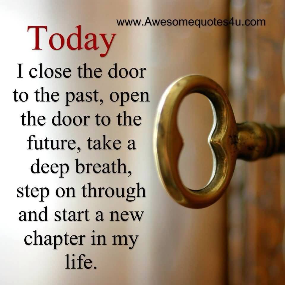 Today I Close The New Life Quotes
