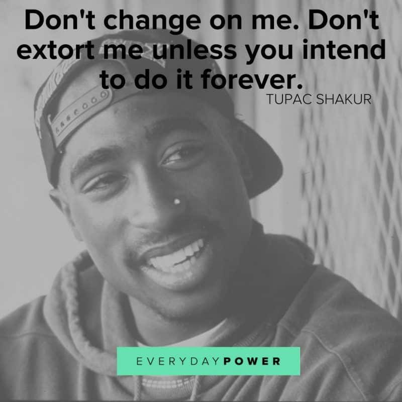 Tupac Quotes Don't Change On Me