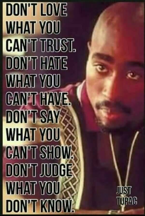 Tupac Quotes Don't Love What You