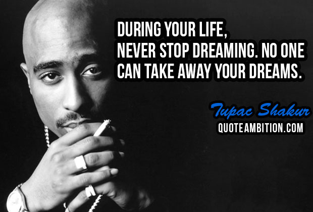 Tupac Quotes During Your Life Never