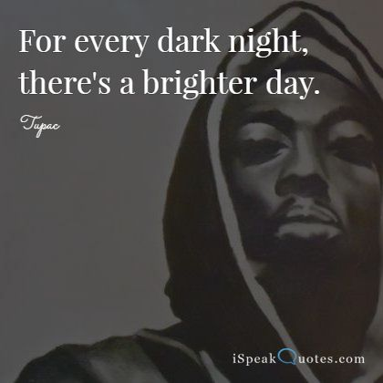 Tupac Quotes For Every Dark Night