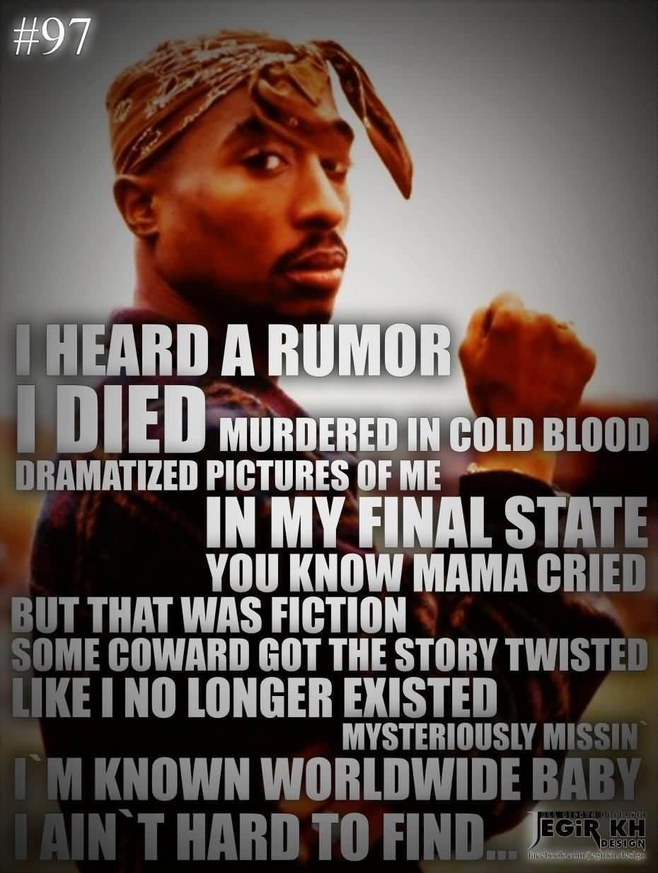 Tupac Quotes I Heard A Rumor