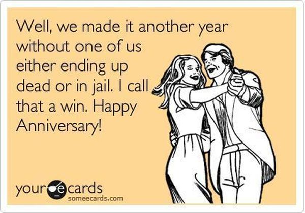 Well We Made Funny Anniversary Quotes