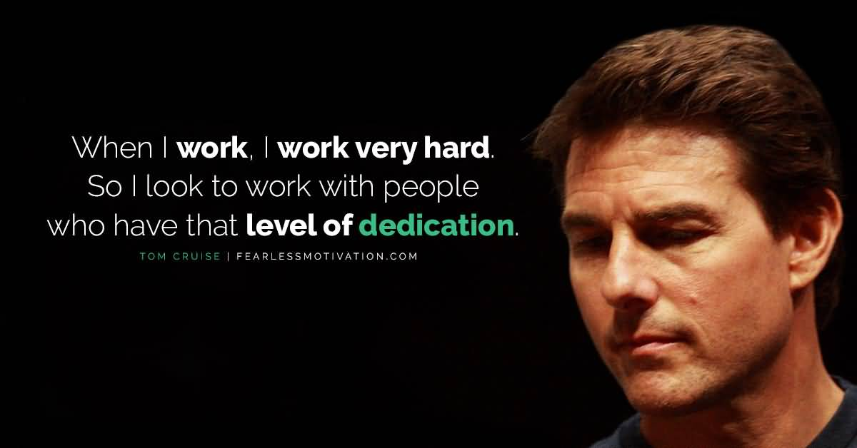 When I Work I Work Tom Cruise Quotes