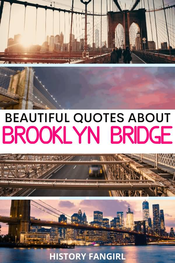 Beautiful Quotes About Brooklyn Bridge Quotes