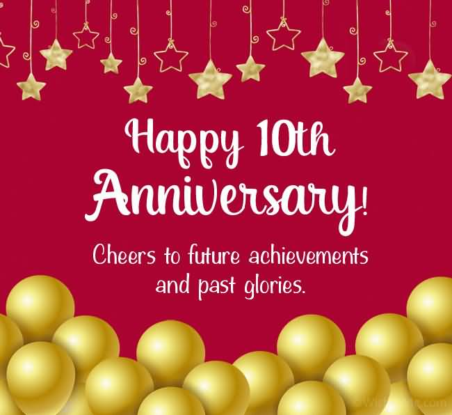 Cheers To Future Achievements 10 Year Anniversary Quotes