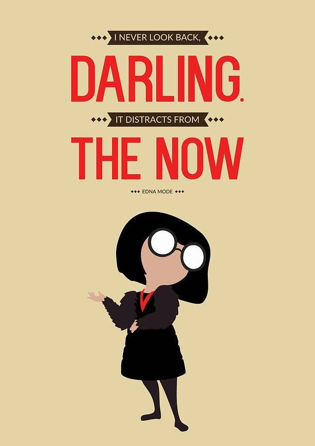 Darling It Distracts From Edna Mode Quotes