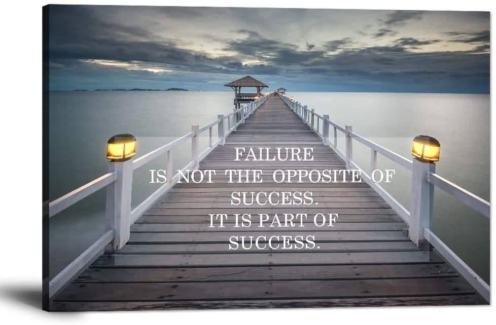 Failure Is Not The Bridge Quotes