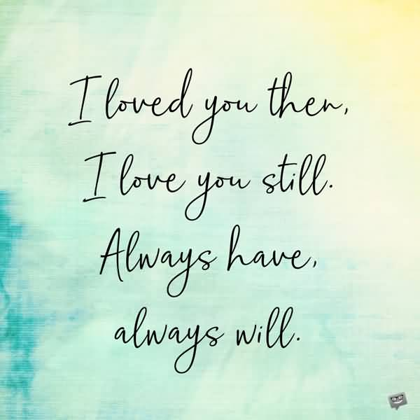 I Loved You Then 10 Year Anniversary Quotes